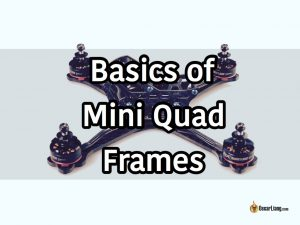 basics-of-mini-quad-frames-tutorial-guide-fpv-racing-drone-quadcopter